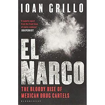 El Narco: Blodiga uppkomsten av mexikanska drogkarteller