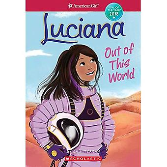 Luciana: Av denna värld (American Girl: flickan av året 2018)
