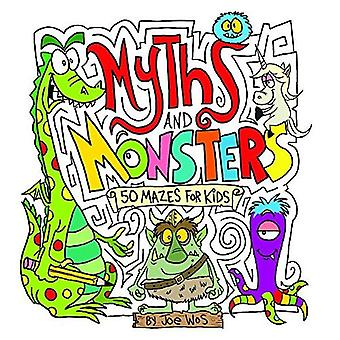 Myths and Monsters: 50 labyrinthes pour les enfants