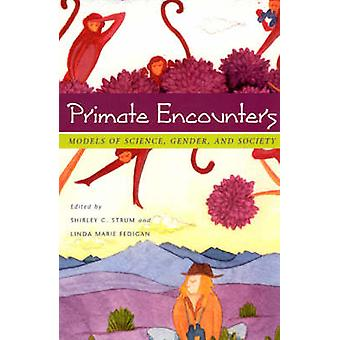 Primate Encounters - Models of Science - Gender - and Society (2nd) by