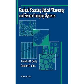 Confocal Scanning Optical Microscopy and Related Imaging Systems by Corle & Timothy R.