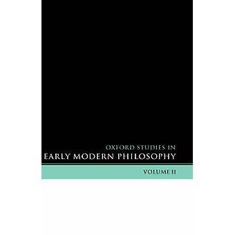 دراسات أكسفورد في وقت مبكر الفلسفة الحديثة المجلد الثاني من غاربر & دانيال