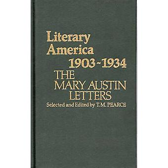 Literary America 19031934 The Mary Austin Letters by Austin & Mary