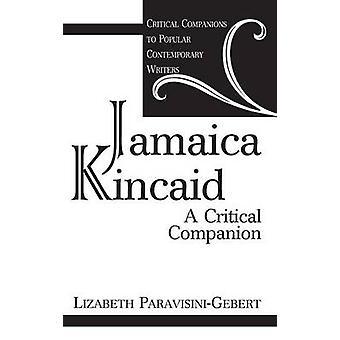 Jamaica Kincaid A Critical Companion by ParavisiniGebert & Lizabeth