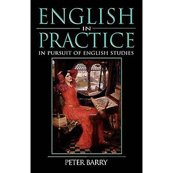 English in Practice In Pursuit of English Studies by Barry & Peter & Photographer