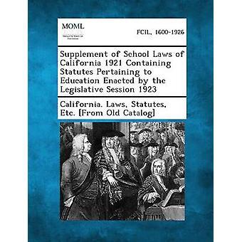 ملحق قوانين المدرسة كاليفورنيا عام 1921 تتضمن القوانين المتعلقة بالتعليم التي سنت خلال الدورة التشريعية عام 1923 بقوانين ولاية كاليفورنيا & إلخ النظامين الأساسيين من سين