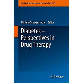 Diabetes  Perspectives in Drug Therapy by Edited by Mathias Schwanstecher