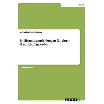 Ernhrungsempfehlungen fr einen Mannschaftssportler av Fuchslocher & Nathalie