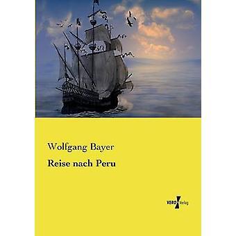Reise nach Pérou par Bayer & Wolfgang