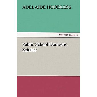 Public School Domestic Science by Hoodless & Adelaide