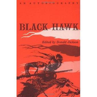 Black Hawk - An Autobiography (Prairie State Books) Book