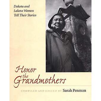 Honor the Grandmothers - Dakota and Lakota Women Tell Their Stories by