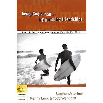 Being God's Man by Pursuing Friendships - Real Men - Real Life - Power
