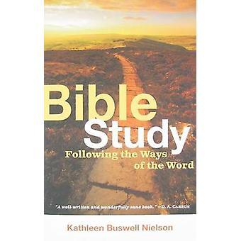 Bible Study - Following the Ways of the Word by Kathleen Buswell Niels