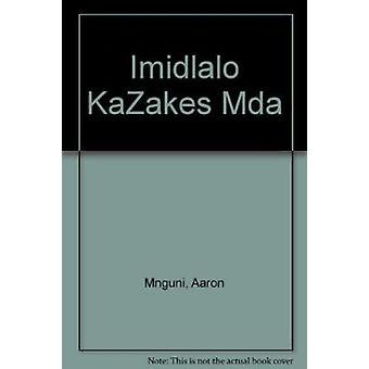 Imidlalo KaZakes Mda by Aaron Mnguni - 9781868882434 Book