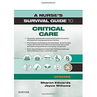 A Nurse's Survival Guide to Critical Care - Updated� Edition (A Nurse's Survival Guide)