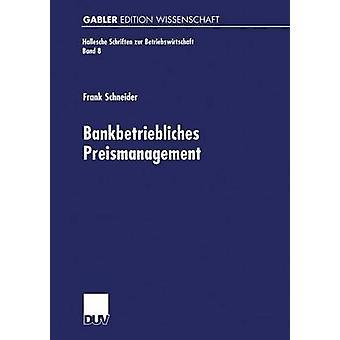 Bankbetriebliches Preismanagement par Schneider et Frank