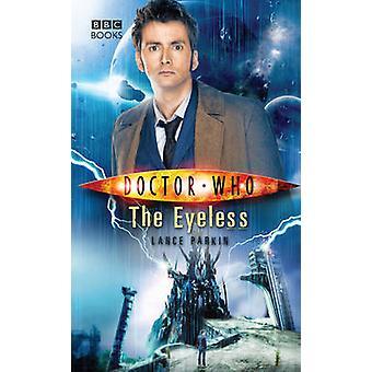Doctor Who - der augenlosen durch Lanze Parkin - 9781785940897 Buch