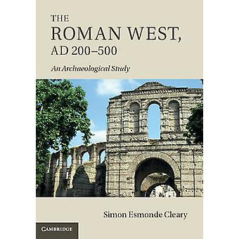 Roman West AD 200500 by Simon Esmonde Cleary