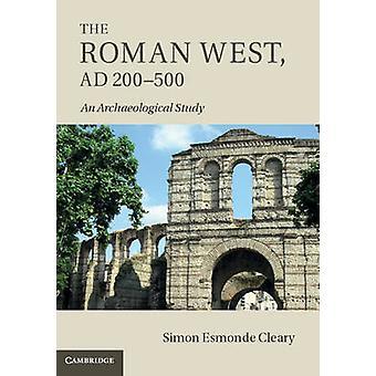 Roman West AD 200500 par Simon Esmonde Cleary