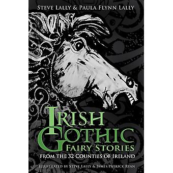 Irish Gothic Fairy Stories by Steve Lally