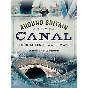 Around Britain by Canal by Anthony Burton