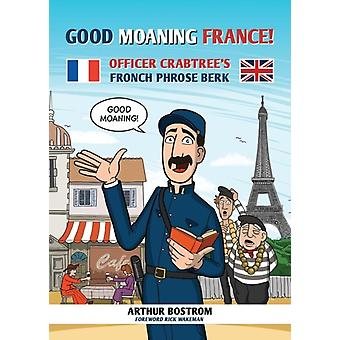 Good Moaning France Officer Crabtrees Fronch Phrose Berk by Bostrom & Arthur
