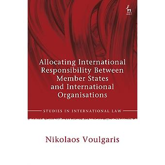 Allocating International Responsibility Between Member State by Nikolaos Voulgaris