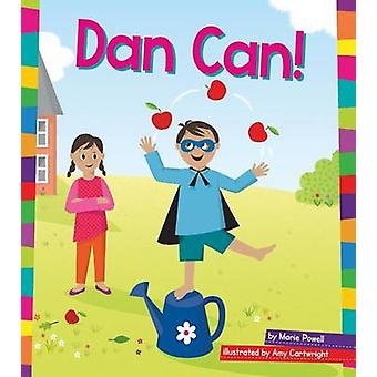 Dan Can! by Marie Powell - Amy Cartwright - 9781607539247 Book