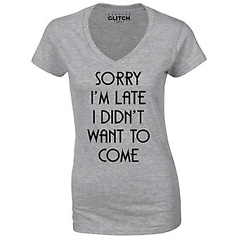 Reality glitch sorry i'm late, i didn't want to come womens t-shirt - v-neck
