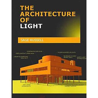 The Architecture of Light Architectural Lighting Design Concepts and Techniques by Russell & Sage