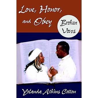 Love Honor and Obey Broken Vows by Cotton & Yolanda & Atkins
