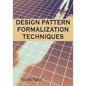 Design Patterns Formalization Techniques by Taibi & Toufik
