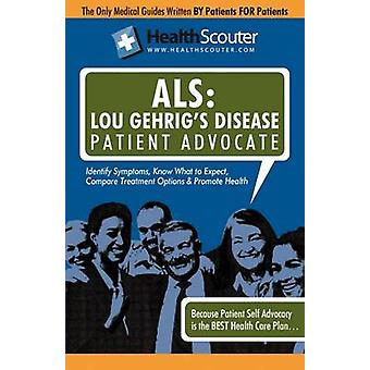 Healthscouter ALS Lou Gehrigs Disease Patient Advocate Amyotrophic Lateral Sclerosis Symptoms and ALS Treatment by Robinson & Katrina