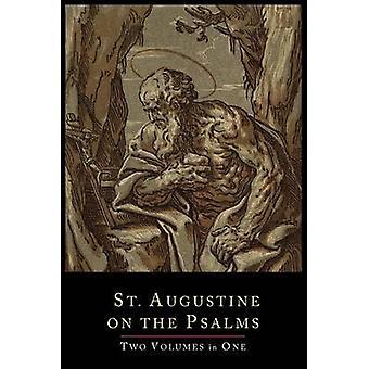 St. Augustine on the PsalmsTwo Volume Set by Saint Augustine