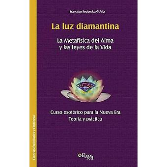 La luz diamantina by Mithila