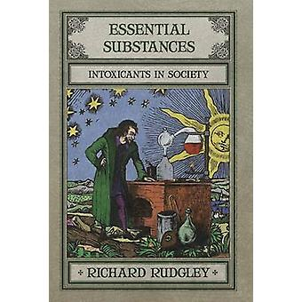 Essential Substances by Rudgley & Richard