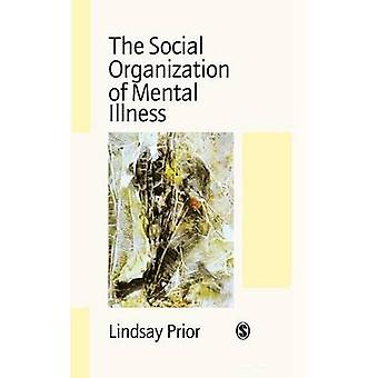 The Social Organization of Mental Illness by Prior & Lindsay