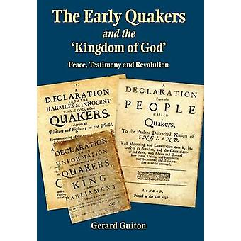 The Early Quakers and The Kingdom of God by Guiton & Gerard
