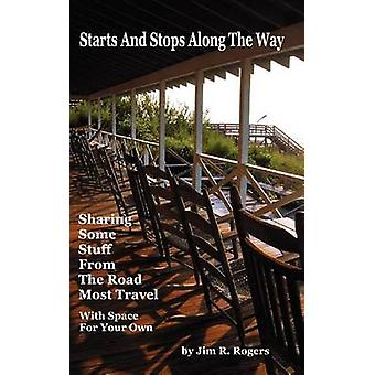 Starts and Stops Along the Way by Rogers & Jim R.
