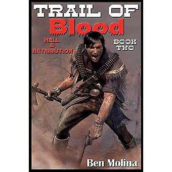 Trail of Blood Hell  Retribution by Molina & Ben