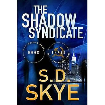 The Shadow Syndicate A J.J. McCall Novel by Skye & S.D.