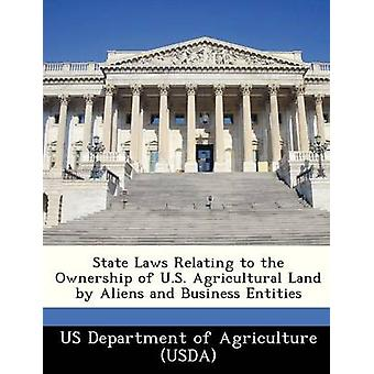 State Laws Relating to the Ownership of U.S. Agricultural Land by Aliens and Business Entities by US Department of Agriculture USDA
