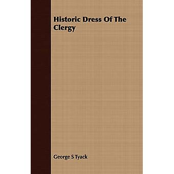 Historic Dress Of The Clergy by Tyack & George S