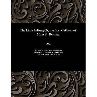 The Little Italians Or the Lost Children of Mont St. Bernard by Schmid & Johann Christoph von & Domcapitul