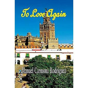 To Love Again by Rodrguez & Manuel Carmona