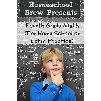 Fourth Grade Math For Homeschool or Extra Practice by Sherman & Greg
