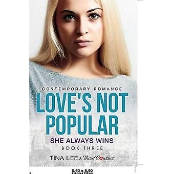 Loves Not Popular  She Always Wins Book 3 Contemporary Romance by Third Cousins
