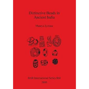 Distinctive Beads in Ancient India von Jyotsna & Maurya