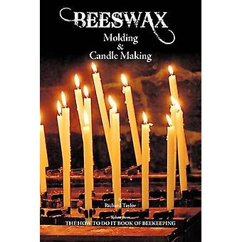Beeswax Molding  Candle Making by Taylor & Richard